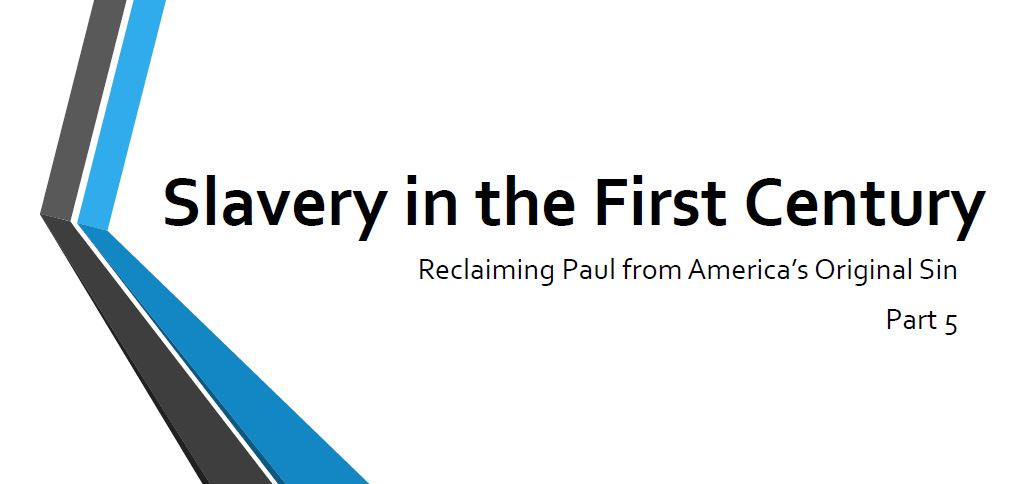 Slavery in the First century Part 5