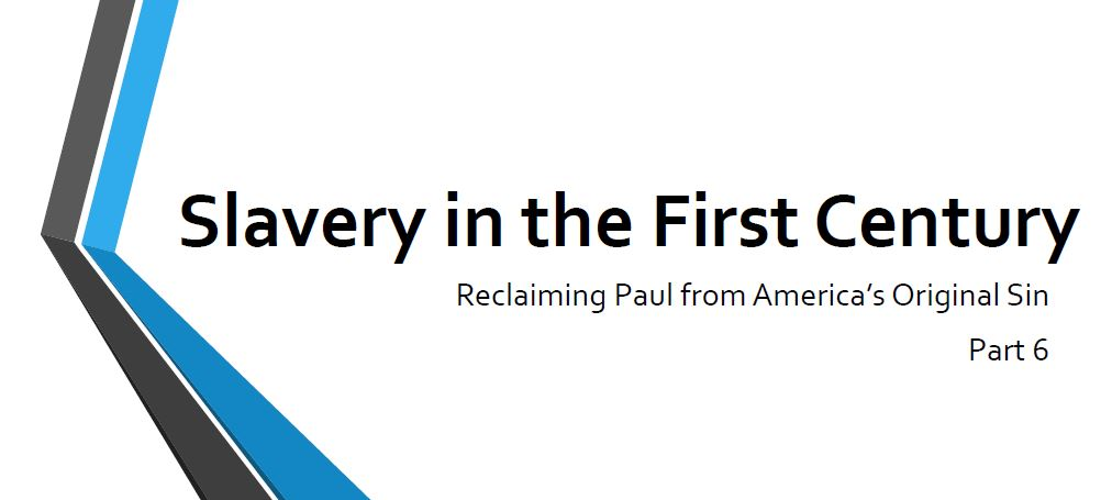 Slavery in the First century - Part 6